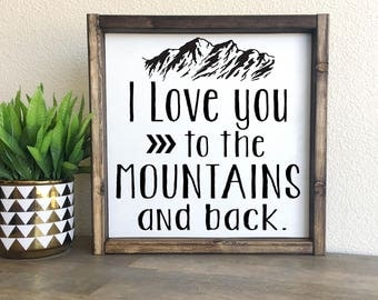I love you to the mountains and back | framed wood sign