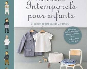 Nouveaux intemporels pour enfants : Modèles et patrons de 2 à 10 ans - french kids clothes pattern book