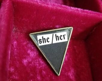 She her triangle pronoun pin