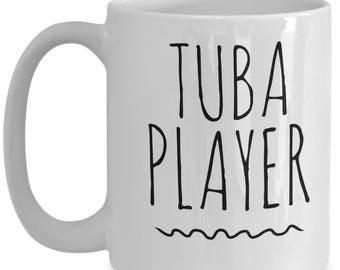 Tuba Player Mug, Gift for Tuba Player, Tuba Lover, Band Lover Mug