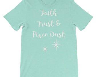 Faith Trust and Pixie Dust T-Shirt