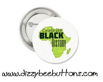 Celebrate Black History - Pinback Button - Magnet - Keychain - Civil Rights