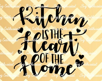 Kitchen is the heart of the home SVG, Home SVG, Kitchen Svg, Cooking SVG, Dxf, Png, Vinyl, Eps, Cut File, Clip Art, Vector, Sayings,