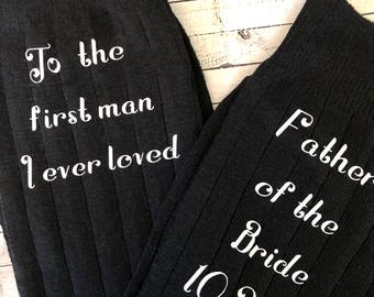 Customizable- To The First Man I Ever Loved - Dad Of All Our Walks This One is My Favorite Socks for the Wedding Day - Father of the Bride S