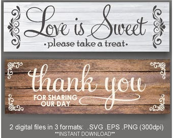 SVG wedding sign / love is sweet / thank you for sharing our day / wedding sign digital file svg PNG eps