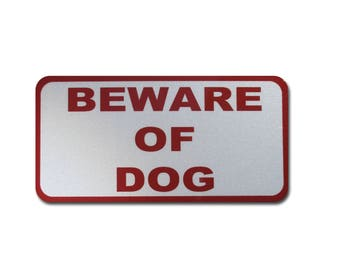 Beware of Dog Sign, Reflective