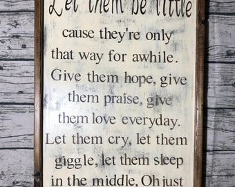 Let them be Little Sign, Home Decor, Kids Room, Rustic, Farmhouse, Distressed, Family, Living Room Decor, Gift Ideas, House Warming, Decor