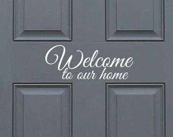 Welcome to our home - positive front door vinyl decal sticker, home decor. Great Gift Idea