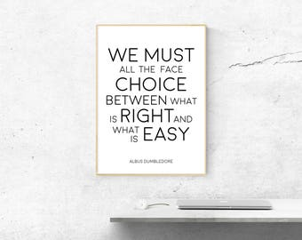 50% OFF SALE - Harry Potter Print. Albus Dumbledore Quote. We must all the face. Choice. Printable Poster. Harry Potter Wall Art.