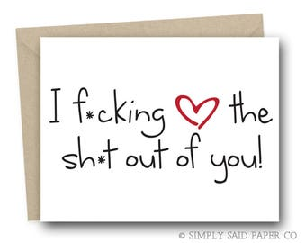 Naughty Valentine's Day Greeting Card - I f*cking heart the sh*t out of you! - valentines day card, card from him, anniversary card