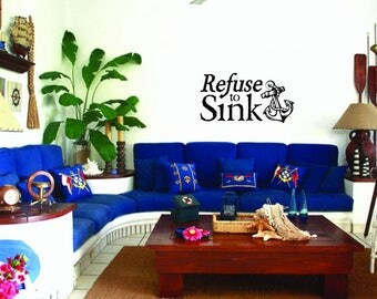 Refuse to Sink Wall Decal