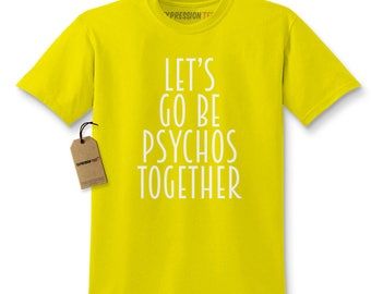 Lets Go Be Psychos Together Kids T-shirt