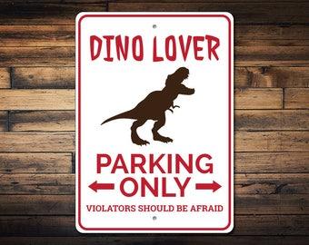 Dino Lover Sign, Dino Parking Sign, Dinosaur Room Decor, Dinosaur Lover Gift, Dinosaur Sign, Dino Lover Decor - Quality Aluminum ENS1002895