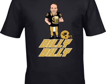 Dilly Dilly Tshirt,Drew Brees, Saints Football, Dilly Dilly New Orleans, Silly Tshirt, Dilly Dilly Saints tshirt, Saints Sweatshirt