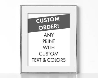 Any Print With Custom Text & Colors!