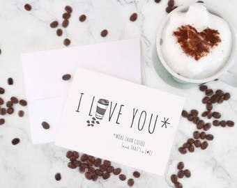 "Coffee ""I Love You More Than Coffee And That's A Lot"" Valentine's Day Greeting Card"