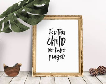 Nursery Quote For This Child We Have Prayed | Nursery Print, Nursery Wall Art, Nursery Decor, Wall Decor, Nursery Prints, Immediate Download