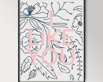 I Like You And I Love You Art | Valentine's Print
