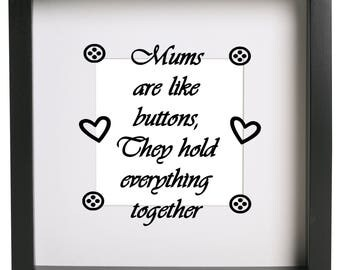 Mothers are like buttons  they hold everything together Box Frame Vinyl Sticker Only Ribba Box Frame