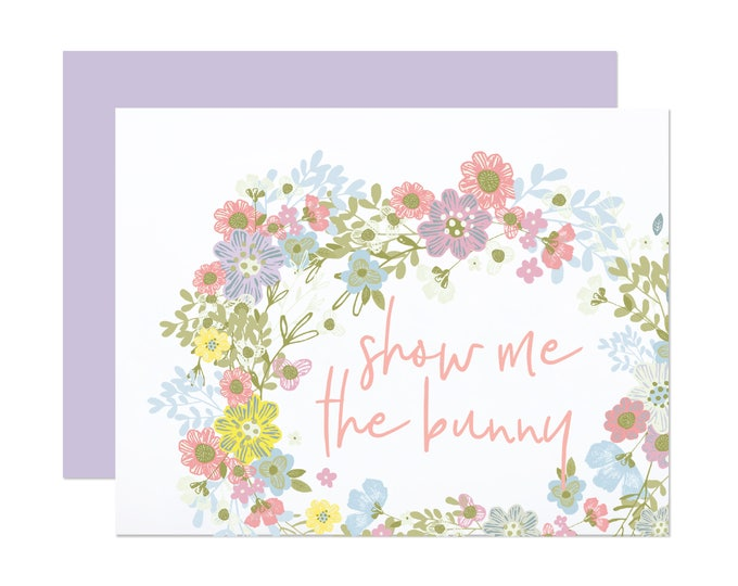 Show Me The Bunny - Funny Floral Easter Card