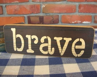 BRAVE Wood Sign - Rustic, Wood-Burned, Handpainted Gold Lettering