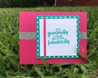 Thank You Greeting Card - Your Generosity is Second Only to Your Fabulosity