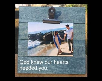 God Knew our Hearts Needed You - Pregnancy Announcement photo picture clip frame. We're expecting a baby surprise gift pregnant ultrasound