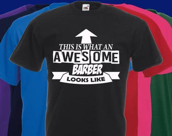 This is what an AWESOME BARBER looks like Slogan t-shirt