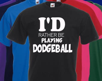 I'd rather be playing dodgeball joke Slogan t-shirt