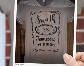 Smooth as Tennesse Whiskey, Tennesse Whiskey, whiskey tshirt
