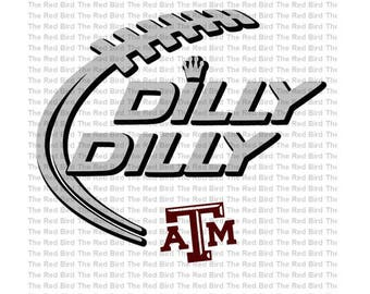 Dilly Dilly Texas A & M Football funny printable Digital download cut file  SVG, DXF, PNG, EpS, PdF