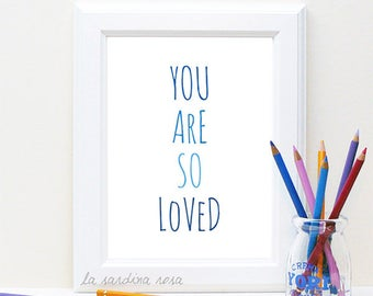 Blue nursery decor, Baby boy nursery prints, You are so loved, Boys room wall art, modern nursery printable decor #0042B
