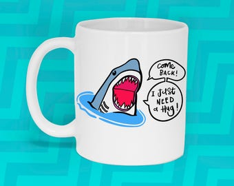 Sharks need love too Mug, Shark, Jaws mug, Funny Mug, Funny Gift, Illustrated, Gift for Her, Gift for him, A Couple Of Mugs