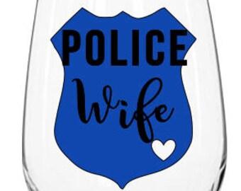 Police Wife Wine Glass, Police Officer Wife Wine Glass, Police Wine Glass
