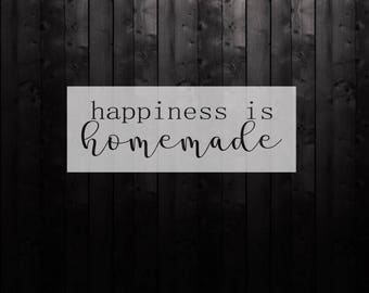 Stencil: Happiness is homemade - vinyl stencil - wood sign -