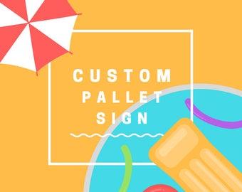 Custom Pallet Sign