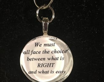 BIG SUMMER SALE We much all face the choice between what is right, and what is easy, quote necklace
