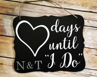 Days until I do chalkboard sign. Days until I do. Chalkboard Sign.