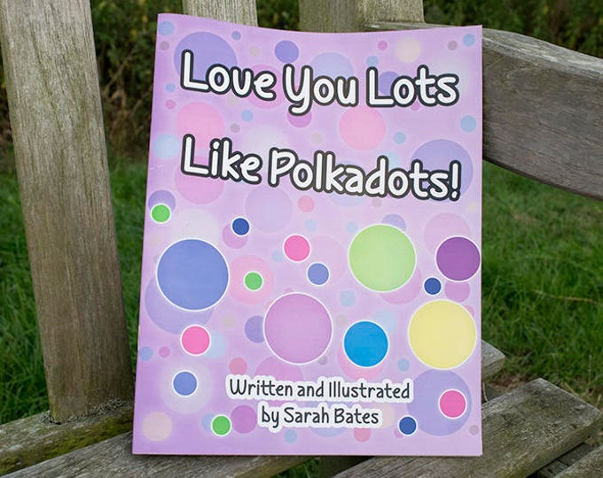 Featured listing image: Love You Lots Like Polkadots - a delightful childrens book designed to create a beautiful bond between you and your child.
