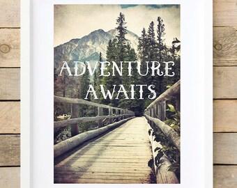 Adventure awaits, greatest adventure, lake house decor, wanderlust 2017, mountains calling print, adventure quote art, adventure wall print,