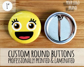 """Custom Round Buttons, Pin back buttons, 1"""" round buttons, pinback buttons, personalized buttons, customized buttons, logo buttons"""