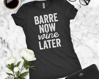 Barre Shirt - Barre Clothing, Yoga Top, Funny Workout Shirt, Ballet Gifts, Barre Now Wine Later, Wine Shirts
