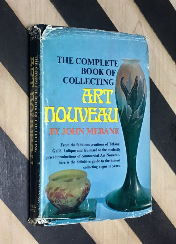 The Complete Book of Collecting Art Nouveau by John Mebane (1970) hardcover signed/inscribed book