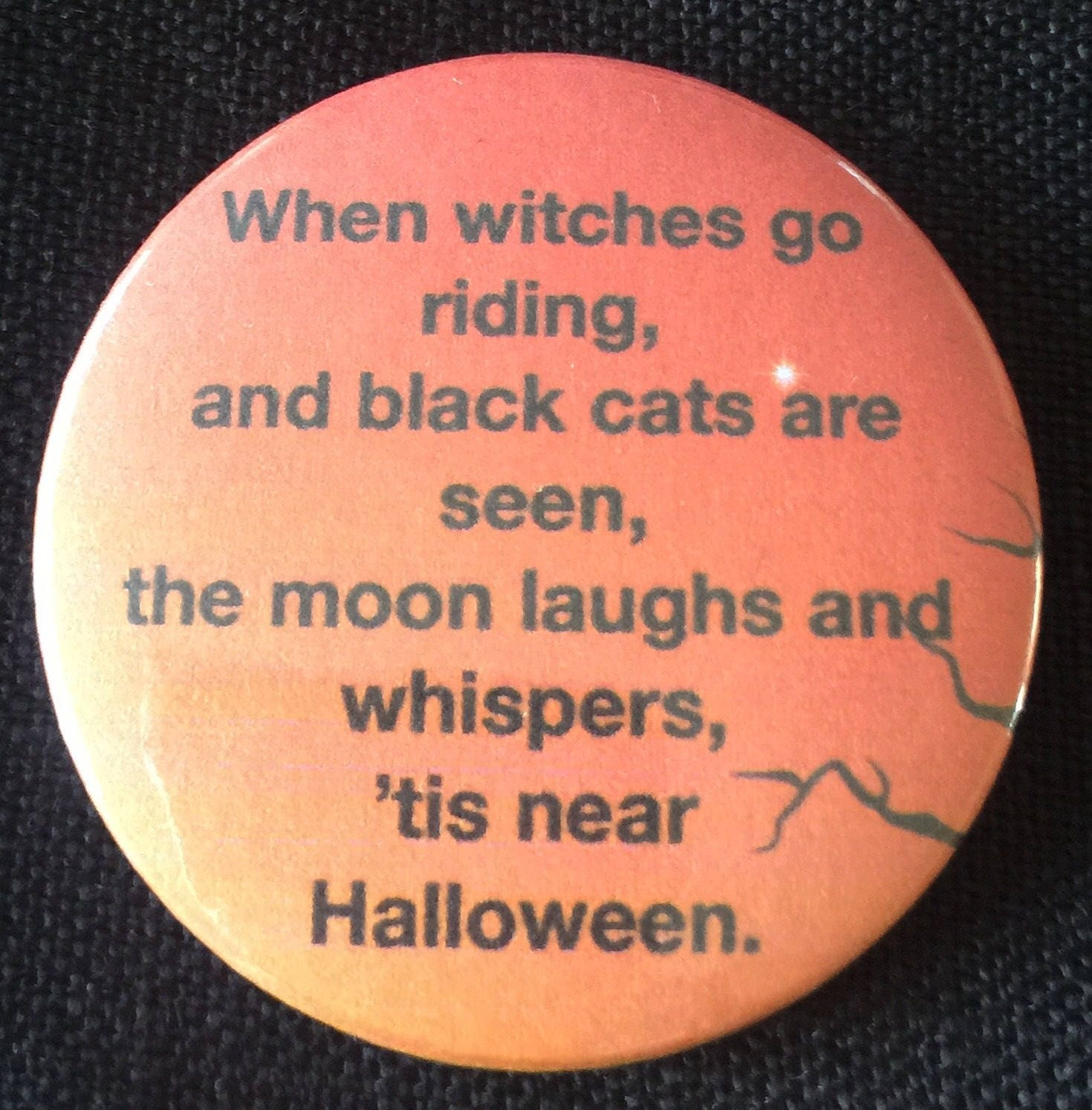 Halloween, Witch, Meme, Brooch, Quotes, Badge, Pin, Rockabilly,