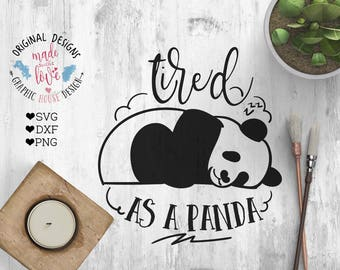 pets svg, tired svg, tired as cutting file, panda svg, sleeping panda svg, mom svg, funny svg, animals cutting file, animals svg tired quote
