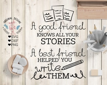 friends svg, friendship svg, best friends cutting file, a good friends knows all your stories a best friend helped you write them, vinyl cut