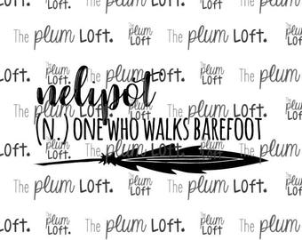 Nelipot, One who walks barefoot, Gypsy, Bohemian motivational adulting SVG - SVG Cutting File for Cutting Machines - SVG, Eps, Png, & Jpg