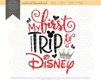 my first disney trip SVG, disney svg, eps, dxf, png file, Silhouette, Cricut