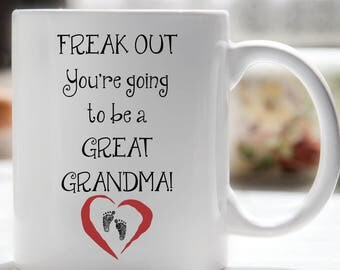 Freak Out You're Going To Be A Great Grandma Coffee Mug, Baby Announcement Mug, Great Grandma Mug