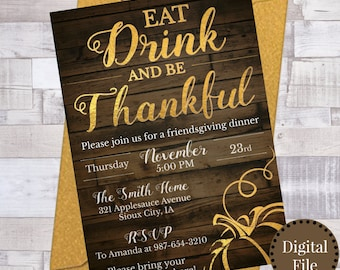 Gold Foil Rustic Wood Thanksgiving Dinner Invitation, Friendsgiving Feast Invite, Eat Drink and Be Thankful Printable Quote Pumpkin Decor